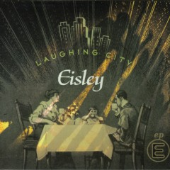 Laughing City - Eisley