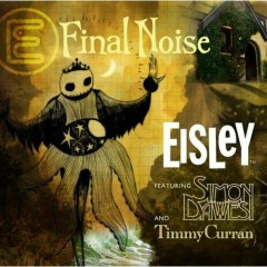 Final Noise - Eisley