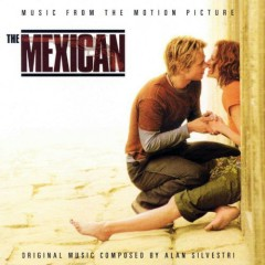 The Mexican OST (P.1) - Alan Silvestri,Various Artists