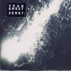 Yeah Ghost - Zero 7