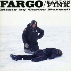 Fargo / Barton Fink OST (P.2) - Carter Burwell