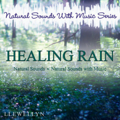 Natural Sounds With Music Series. Healing Rain