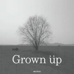 Grown Up - Monni