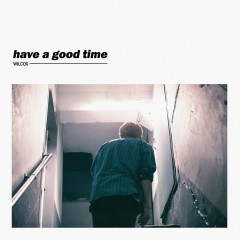 Have a Good Time  (Single) - WILCOX