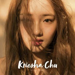 Kriesha Chu (Single) - Kriesha Chu