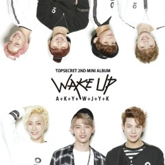 Wake Up (2nd Mini Album) - TopSecret