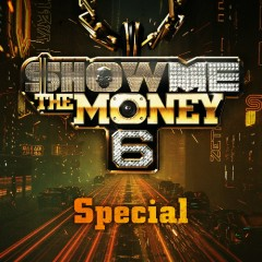 Show Me The Money 6 Special - Various Artists