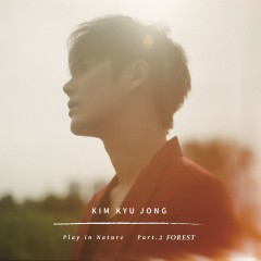 Play In Nature Part.2 Forest (Single) - Kim Kyu Jong