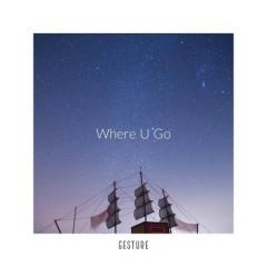 Where U Go (Single)