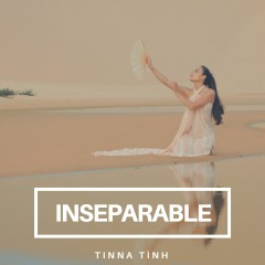 Inseparable (Single) - Tinna Tình
