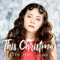 This Christmas (Single) - Tia Hải Châu