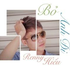 Bỏ Anh Đi (Single) - Renny Hiếu