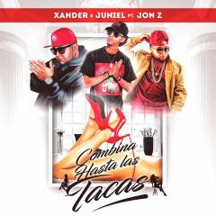 Combina Hasta Las Tacas (Single) - Xandel Y Juniel
