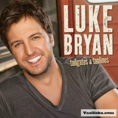Tailgates & Tanlines - Luke Bryan