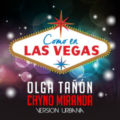 Como En Las Vegas (Versión Urbana) - Olga Tañon, Chyno Miranda