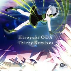 Hiroyuki ODA - Thirty Remixes