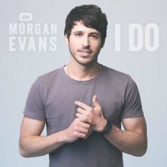 I Do (Single) - Morgan Evans