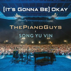 Okay (Single) - Song Yu Vin, The Piano Guys