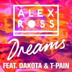 Dreams (Single) - Alex Ross, Dakota, T-Pain