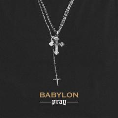 Pray - Babylon