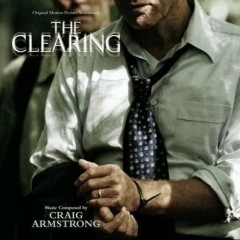 The Clearing (Score) (P.2)   - Craig Armstrong