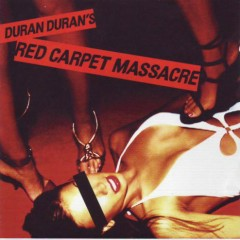 Red Carpet Massacre - Duran Duran