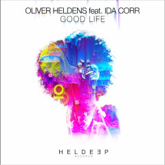 Good Life (Single) - Oliver Heldens, Ida Corr