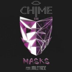 Masks (Chime Remix) (Single) - Hailey Rose
