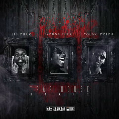 Trap House (Remix) (Single) - Lil Durk, Young Thug, Young Dolph