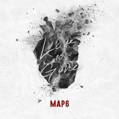 Love is Gone (Single) - MAP6