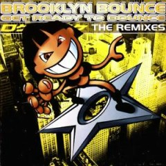 Get Ready To Bounce The Remixes - Brooklyn Bounce