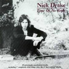 Time Of No Reply - Nick Drake