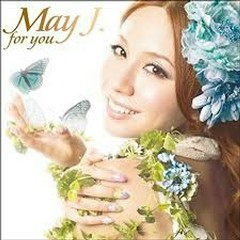 for you - May J.