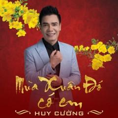 Mùa Xuân Đó Có Em (Single) - Huy Cường