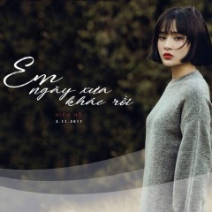 Em Ngày Xưa Khác Rồi (Single)