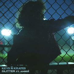 Glitter (Single) - Keys N Krates