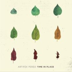 Time In Place - Artifex Pereo