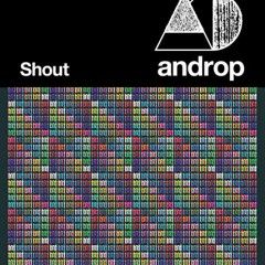 Shout - Androp