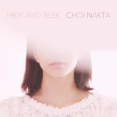 Hide And Sick (Single) - Choi Nakta