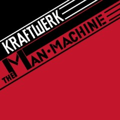 The Man Machine (Remastered) - Kraftwerk