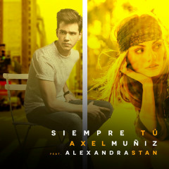 Siempre Tú (English Version) (Single) - Axel Muñiz, Alexandra Stan