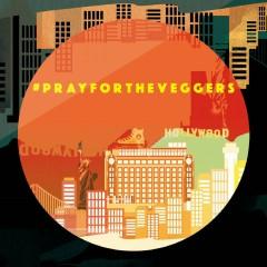 #PRAYFORTHEVEGGERS (Single)