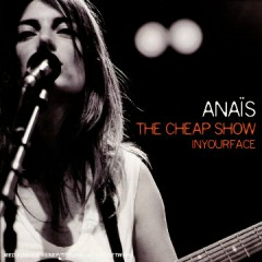 The Cheap Show (Limited Edition) - CD1 - Anaís