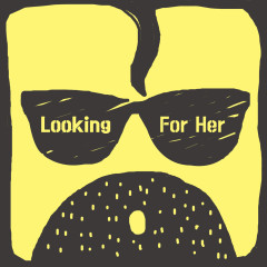 Looking For Her