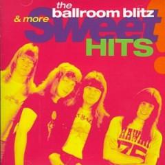 The Ballroom Blitz And More Sweet Hits (CD1) - Sweets