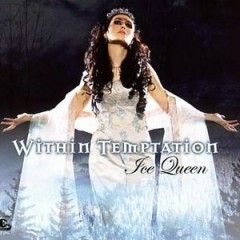 Ice Queen (Singles Mix) - Within Temptation