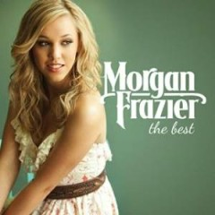 The Best - Morgan Frazier