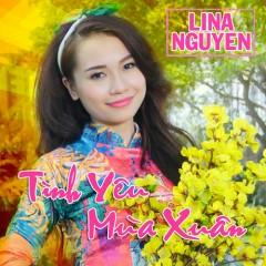 Tình Yêu Mùa Xuân (Single) - Lina Nguyễn