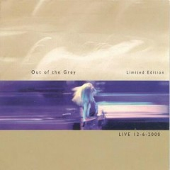 Live 12-6-2000 - Out Of The Grey