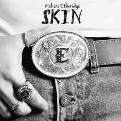 Skin - Melissa Etheridge